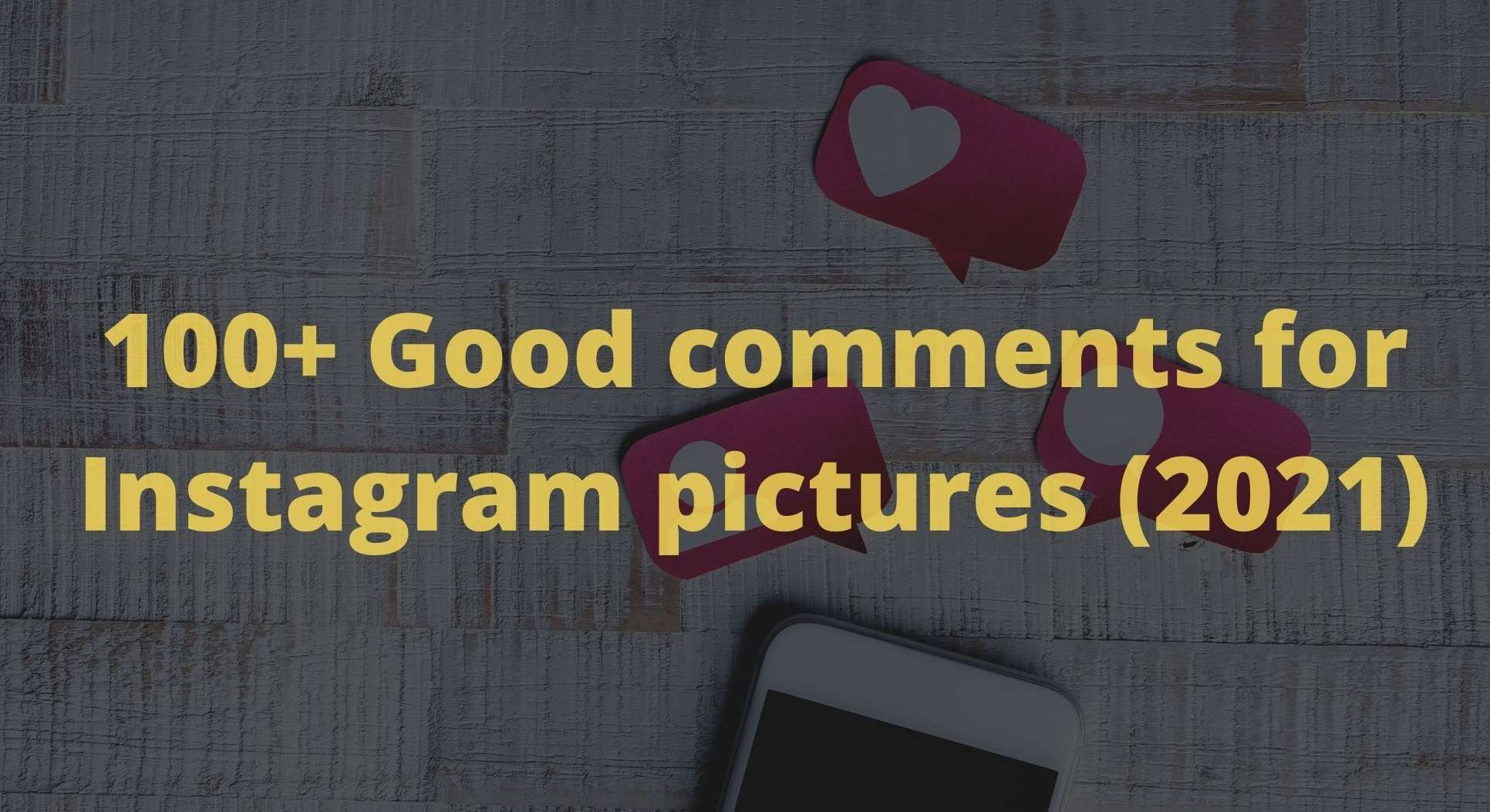 100+ Good comments for Instagram pictures (2021)